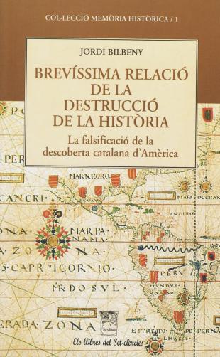 Brevíssima relació de la destrucció de la història (Jordi Bilbeny)